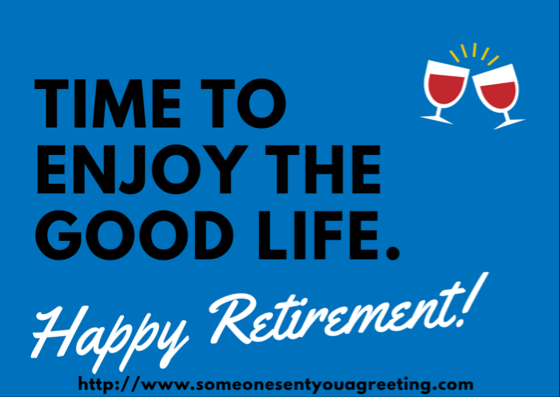 time to enjoy the good life happy retirement