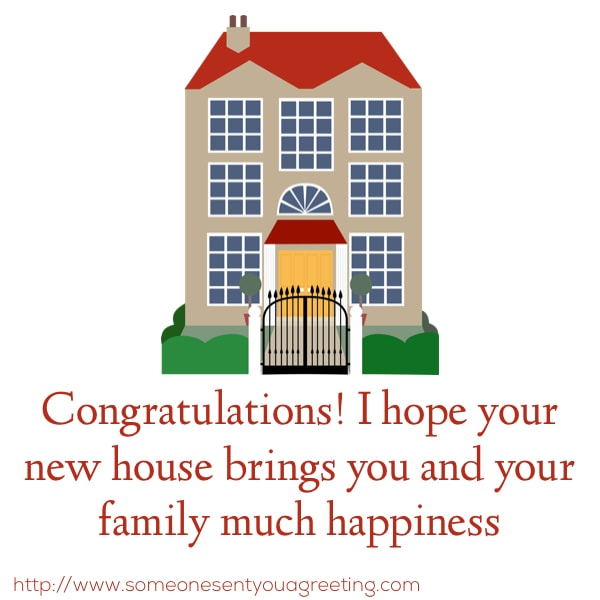 Congratulations! I hope your new house brings you and your family much happiness message