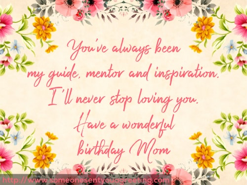 You've always been my guide, mentor and inspiration. I'll never stop loving you. Have a wonderful birthday