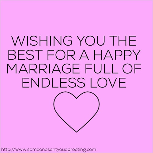 Wishing you the best for a happy marriage full of endless love