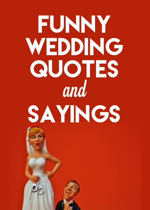 Funny Wedding Quotes and Sayings: Perfect for Cards, Invitations and Speeches