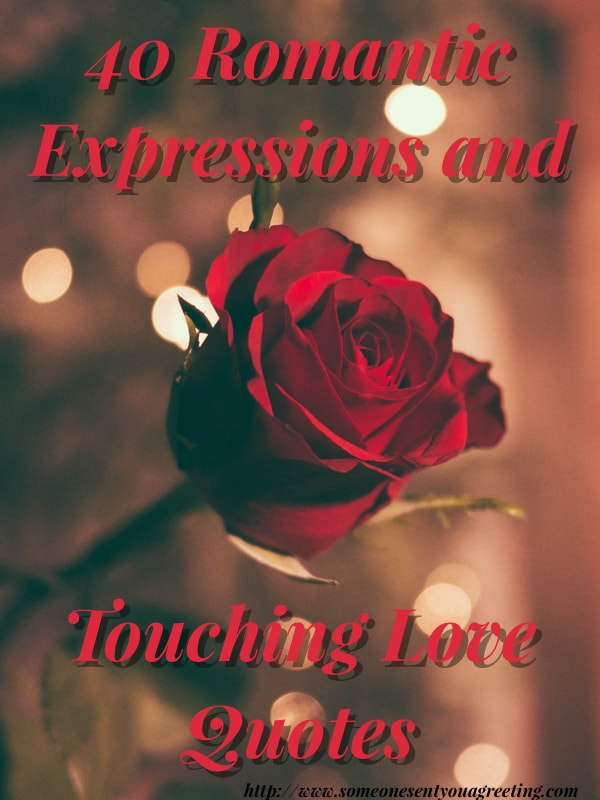 40 Romantic Sayings and touching love quotes