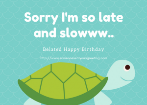 Cute belated birthday ecard