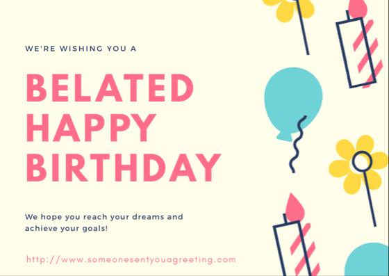 Belated Happy Birthday Ecard