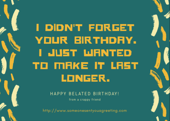 Belated Birthday ECards Someone Sent You A Greeting