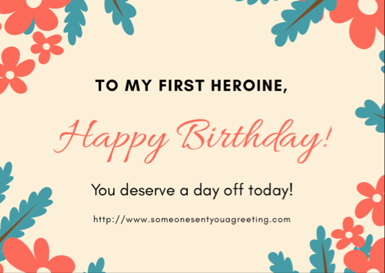 To my first heroine you deserve a day off today happy bday