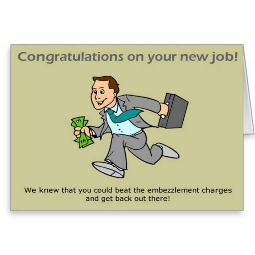 Funny-Congratulations-on a New Job Quotes, Messages and Wishes