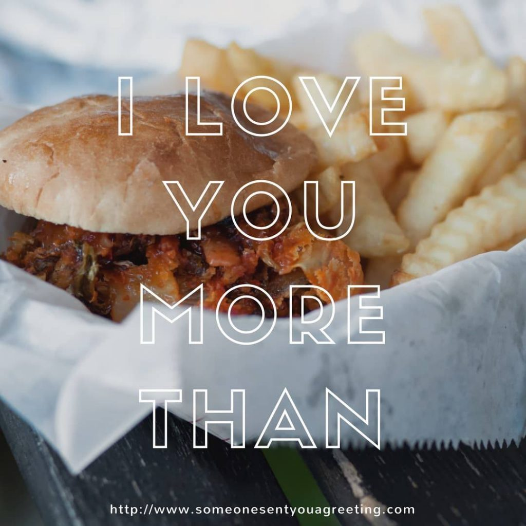 I love you more than.. funny love quote
