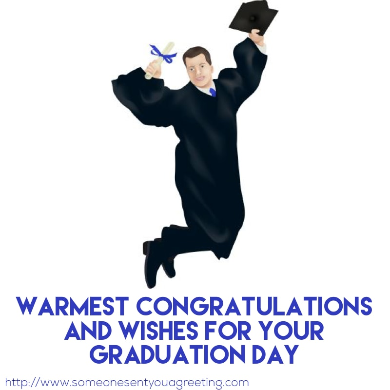 Warmest congratulations and wishes for your graduation day