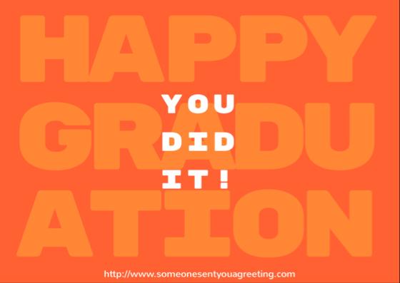 Happy graduation you did it