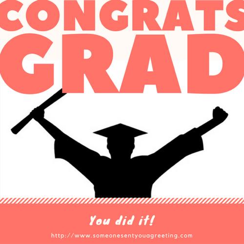 congrats grad you did it message
