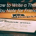 How to write a thank you note for friends