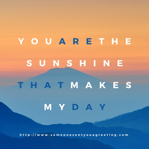 You are the sunshine that makes my saying