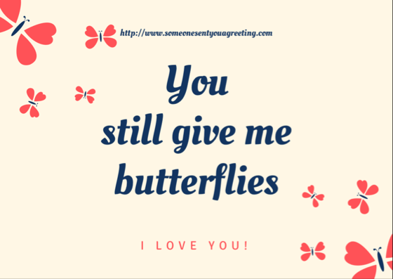 You still give me butterflies I love you quote