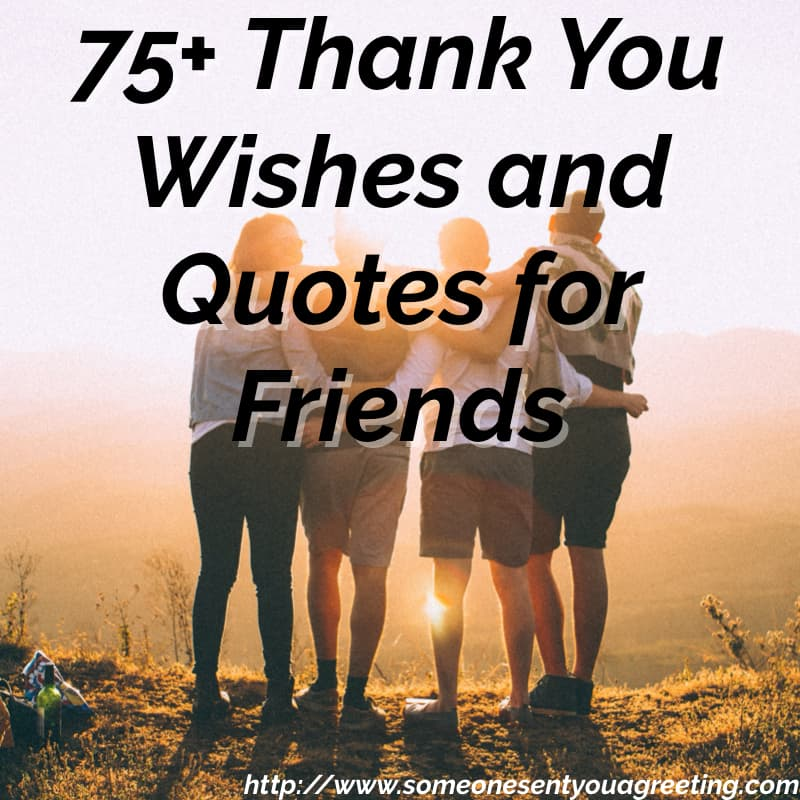 75+ Thank You Wishes and Quotes for Friends