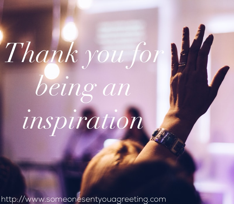 Thank you for being an inspiration message