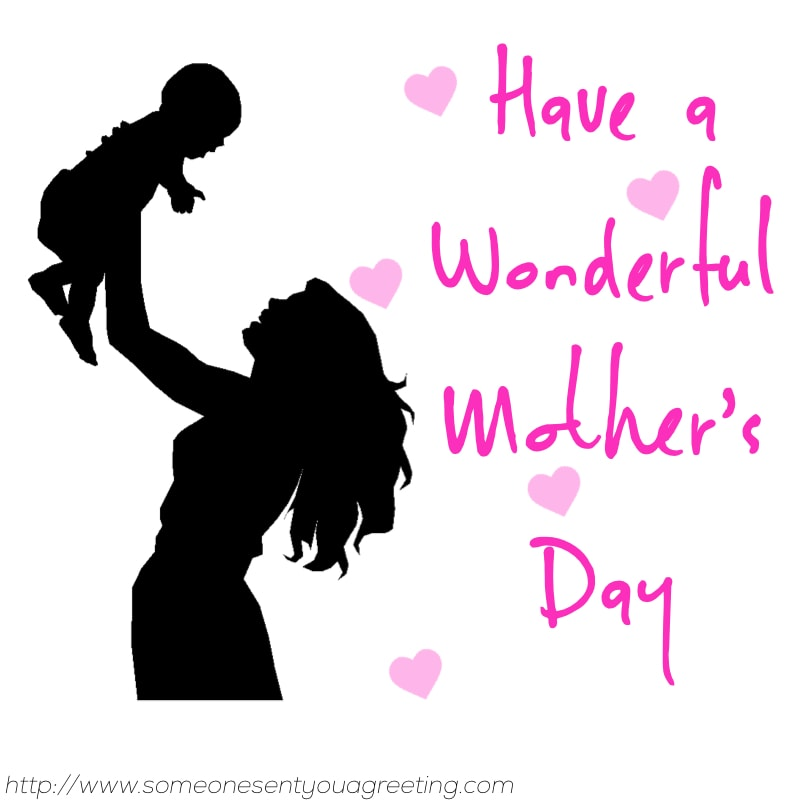 Have a wonderful Mother's Day