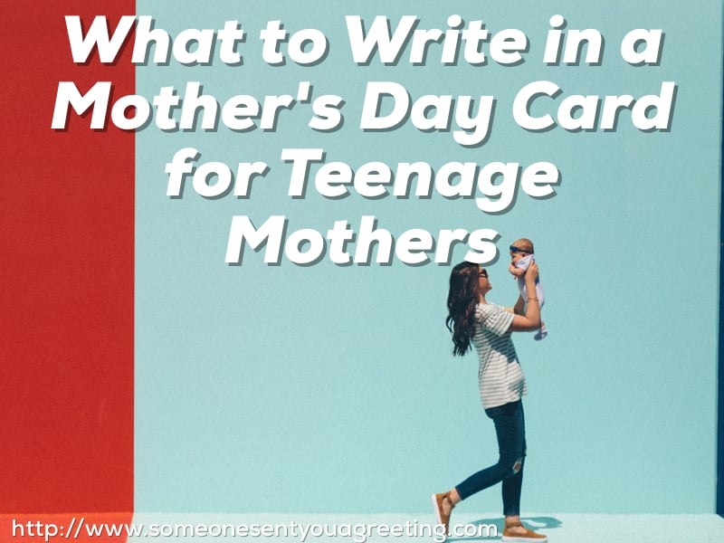 What to Write in a Mother's Day Card for Teenage Mothers