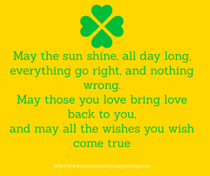 All your wishes come true Irish Blessing