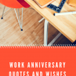 Work Anniversary Quotes and Wishes