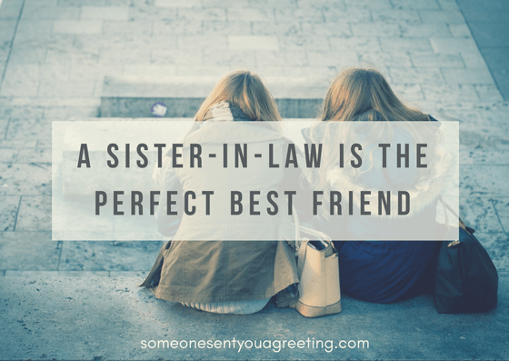 A sister-in-law is the perfect best friend Quote