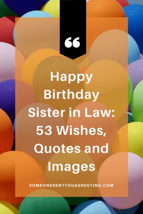Happy Birthday Sister in Law: 53 Wishes, Quotes and Images