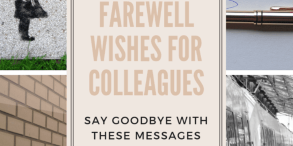 Farewell Wishes for Colleagues: Say Goodbye with these Messages