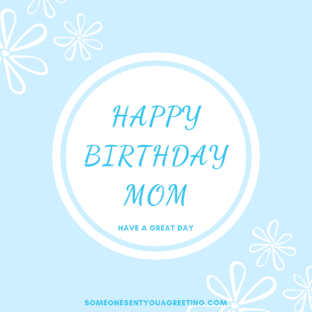Have a great day Mom classy birthday image