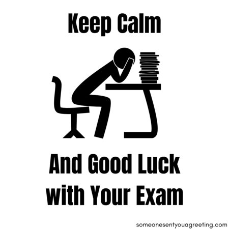 Keep calm and best of luck with your exam