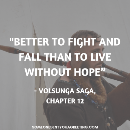 Viking quote better to fall than live in hope