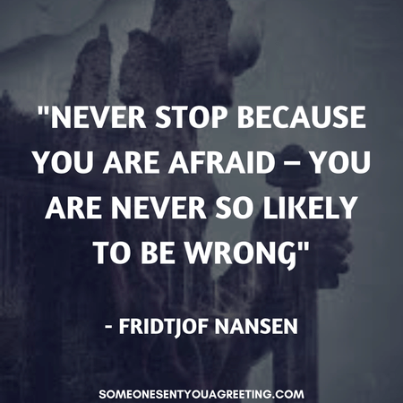 Viking quote Never stop because you are afraid