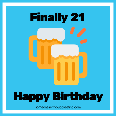 Finally 21 Happy Birthday