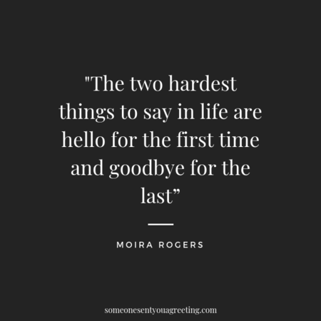 Hardest thing to say goodbye quote