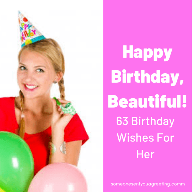 Happy Birthday, Beautiful: 63 Birthday Wishes For Her