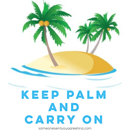 Beach pun keep palm and carry on