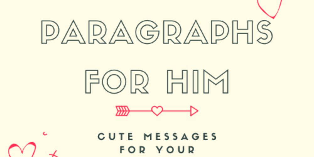 34 Love Paragraphs for Him: Cute Messages for Your Boyfriend (with Images)