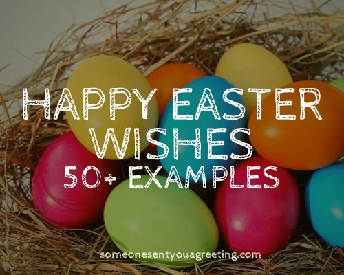 Easter Wishes, Messages and Quotes to Write in a Card (50+ Amazing Examples)