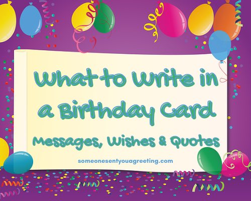 What to Write in a Birthday Card: Messages, Wishes and Quotes