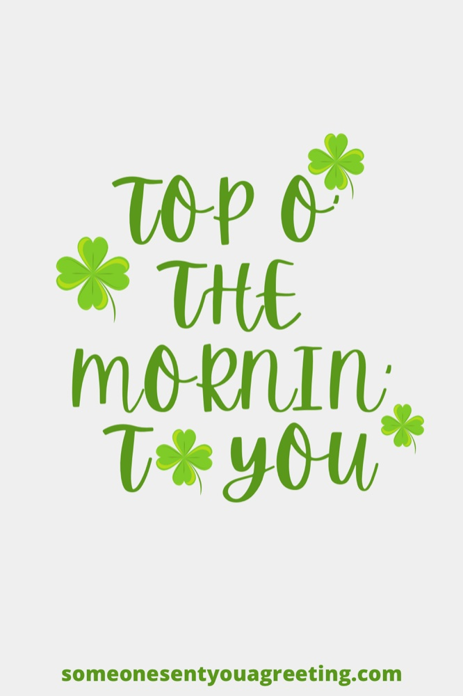 Top o' the mornin' to ye Irish saying
