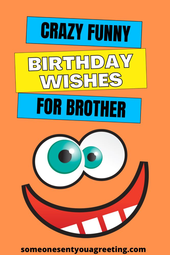 crazy funny birthday wishes for brother Pinterest small