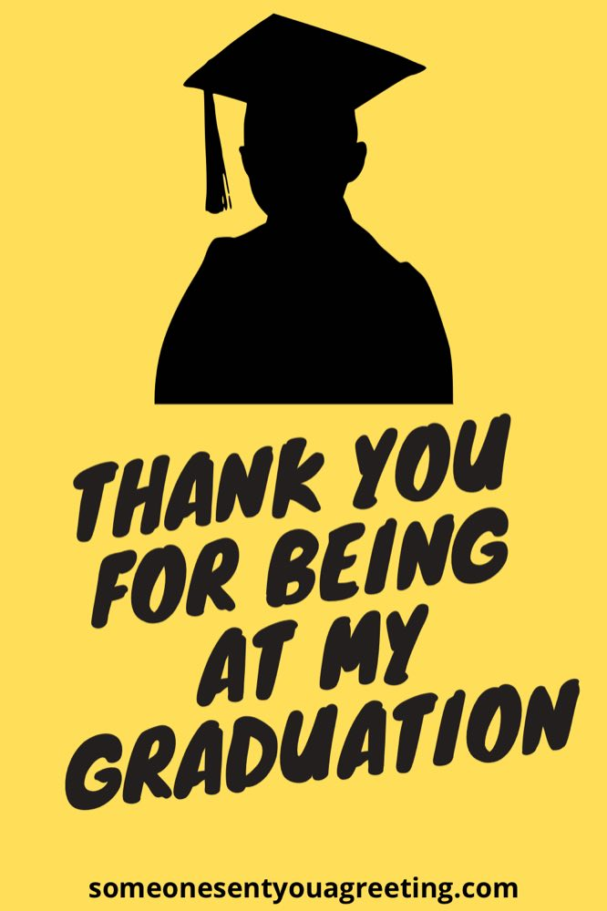 thank you for being at my graduation