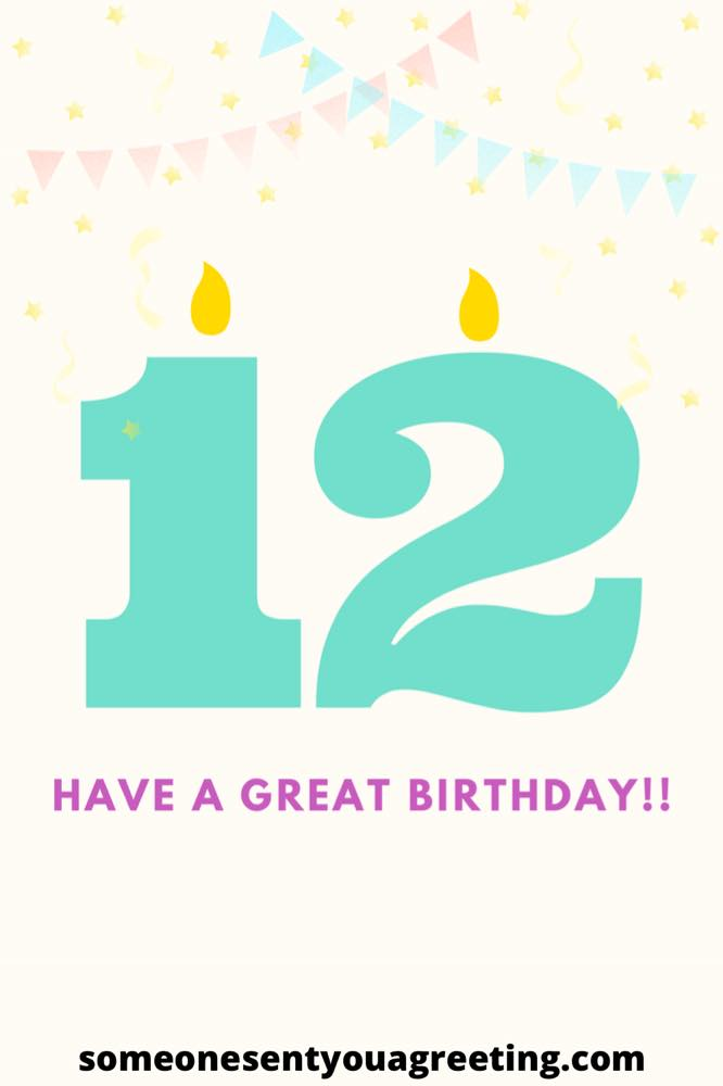 Have a great 12th birthday