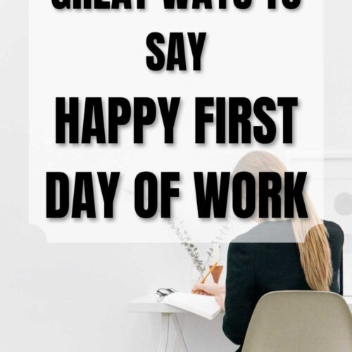 """39 Great Ways to Say """"Happy First Day of Work"""""""