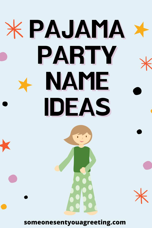 pajama party name ideas