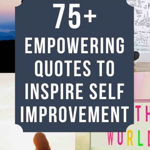 75+ Empowering Quotes to Inspire Self Improvement
