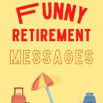 funny retirement messages and quotes