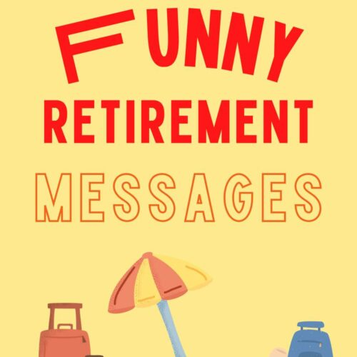 45 Funny Retirement Messages and Quotes