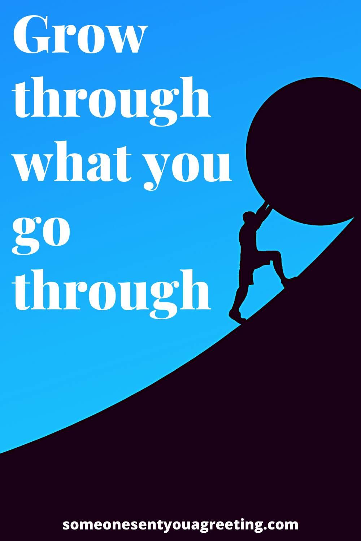 grow through what you go through motivational quote
