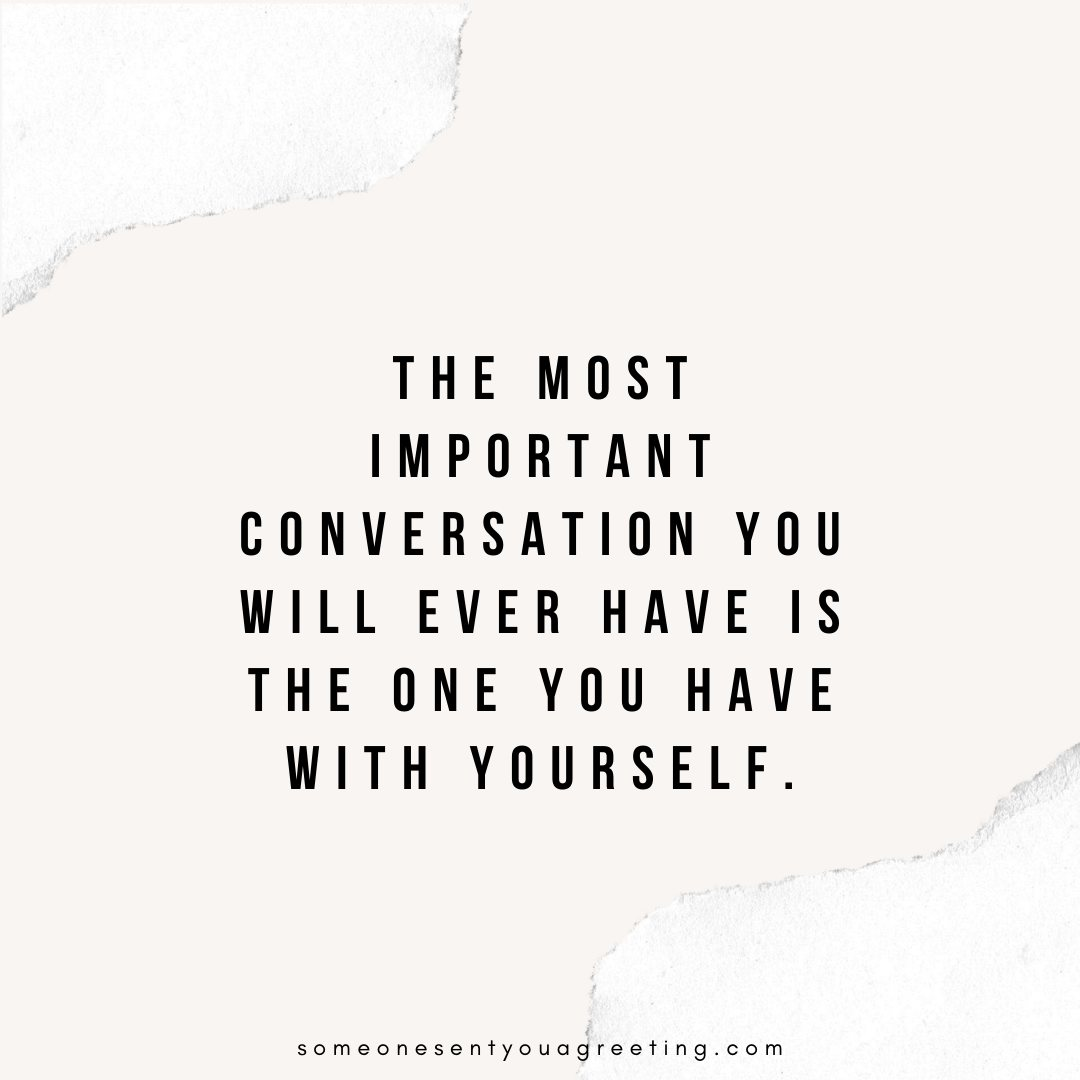 important conversation with yourself empowering quote