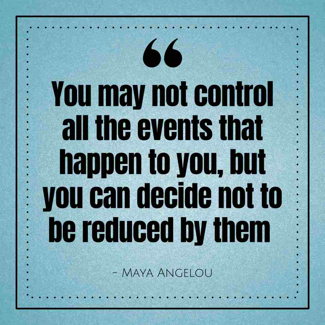 Maya Angelou control quote
